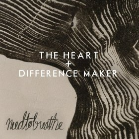 Needtobreathe - The Heart and Difference Maker (studio acapella)