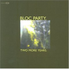 Two More Years song by Bloc Party