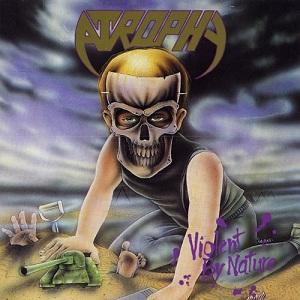 <i>Violent by Nature</i> 1990 studio album by Atrophy