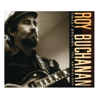 <i>Sweet Dreams: The Anthology</i> 1992 compilation album by Roy Buchanan