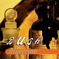 Glycerine (song) Single by Bush