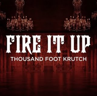 Fire It Up (Thousand Foot Krutch song) Thousand Foot Krutch song