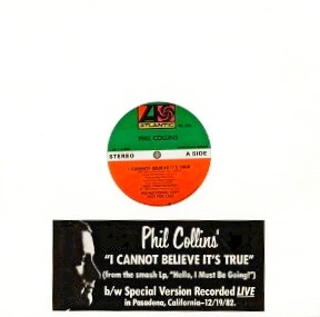 I Cannot Believe Its True 1982 single by Phil Collins