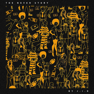<i>The Never Story</i> 2017 studio album by JID