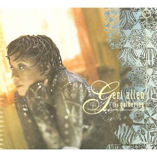 <i>The Gathering</i> (Geri Allen album) 1998 studio album by Geri Allen