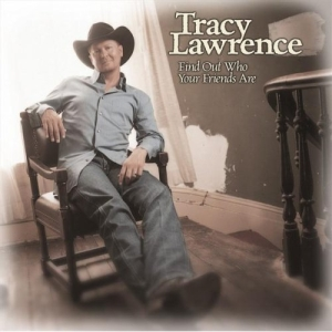 File:Tracy Lawrence - Find Out Who Your Friends Are.jpg
