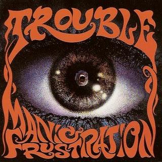 <i>Manic Frustration</i> 1992 studio album by Trouble