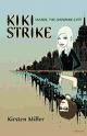 'Kiki Strike- Inside the Shadow City' First Edition Cover.jpg
