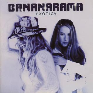 <i>Exotica</i> (Bananarama album) 2001 studio album by Bananarama