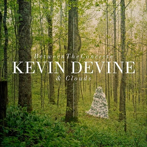 <i>Between the Concrete and Clouds</i> 2011 studio album by Kevin Devine