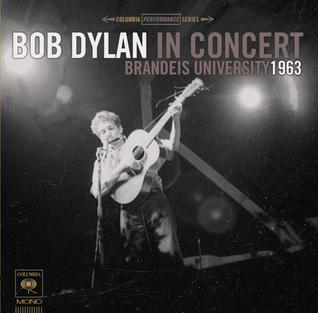 <i>In Concert – Brandeis University 1963</i> 2011 live album by Bob Dylan