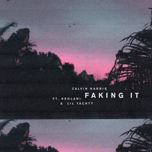 Faking It (song) 2017 single by Calvin Harris