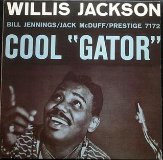 "<i>Cool ""Gator""</i> 1960 studio album by Willis Jackson"