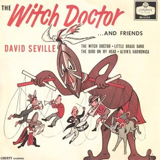 Witch Doctor (song) Single by Ross Bagdasarian, Sr.