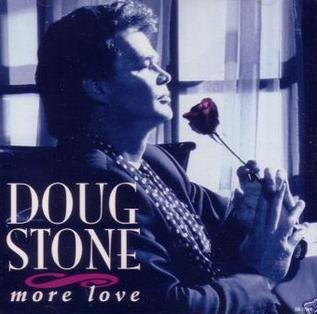 More Love (Doug Stone song)