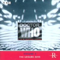 <i>Doctor Who at the BBC Radiophonic Workshop Volume 3: The Leisure Hive</i> 2002 compilation album by BBC Radiophonic Workshop