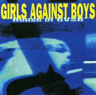 <i>House of GVSB</i> 1996 studio album by Girls Against Boys