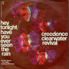 Have you ever seen the rain? CCR
