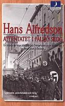 <i>Attentatet i Pålsjö skog</i> book by Hans Alfredson