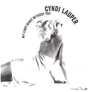 My First Night Without You 1989 single by Cyndi Lauper