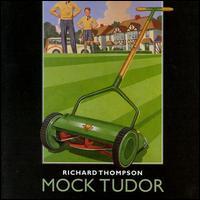 <i>Mock Tudor</i> (album) 1999 studio album by Richard Thompson