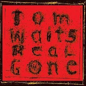 <i>Real Gone</i> (album) 2004 studio album by Tom Waits
