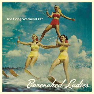 <i>The Long Weekend EP</i> album by Barenaked Ladies