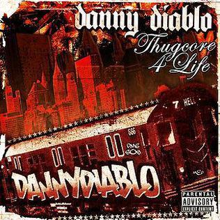 <i>Thugcore 4 Life</i> 2007 studio album by Danny Diablo