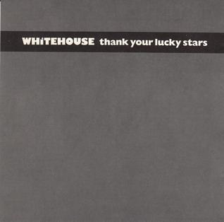 Thank Your Lucky Stars (Whitehouse album) - Wikiwand