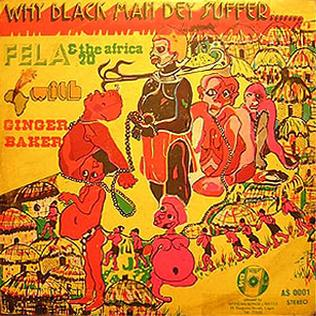<i>Why Black Man Dey Suffer</i> 1971 studio album by Fela Kuti and the Africa 70 with Ginger Baker
