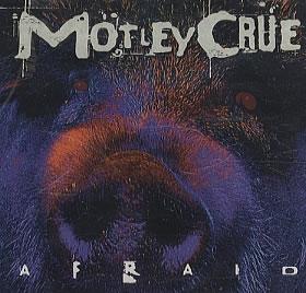 Afraid (Mötley Crüe song) 1997 single by Mötley Crüe