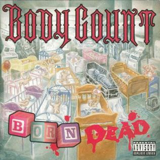<i>Born Dead</i> 1994 studio album by Body Count