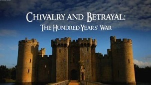 <i>Chivalry and Betrayal: The Hundred Years War</i> 2013 documentary series