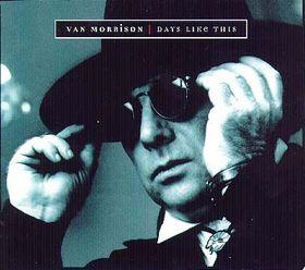 Days Like This (Van Morrison song) single by Van Morrison