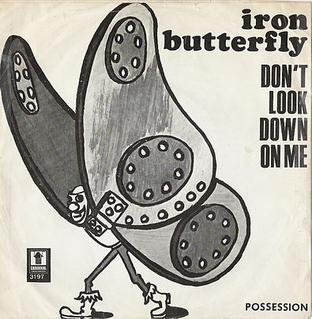Dont Look Down on Me 1967 single by Iron Butterfly