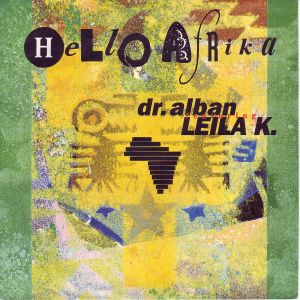 Hello Afrika (song) 1990 single by Dr Alban featuring Leila K