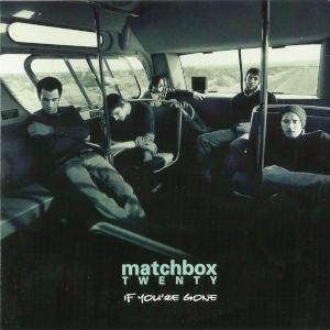 If Youre Gone 2000 single by Matchbox Twenty