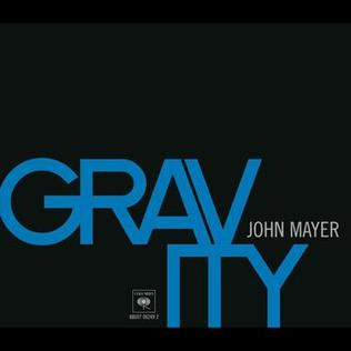 Gravity (John Mayer song) song by American singer-songwriter guitarist John Mayer