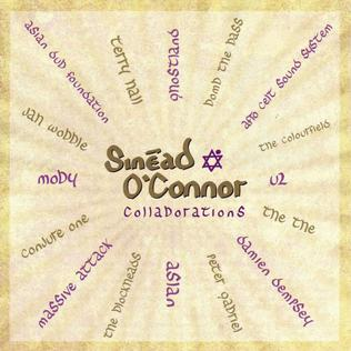 <i>Collaborations</i> (Sinéad OConnor album) 2005 compilation album by Sinéad OConnor
