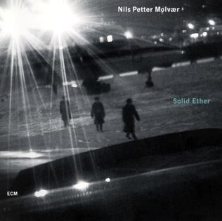 <i>Solid Ether</i> 2000 studio album by Nils Petter Molvær