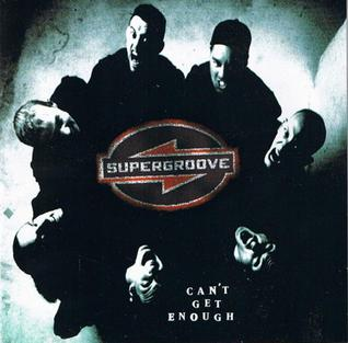 Cant Get Enough (Supergroove song) single by Supergroove