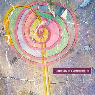 We Almost Got It Together 1990 single by Tanita Tikaram