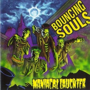 <i>Maniacal Laughter</i> 1996 studio album by The Bouncing Souls