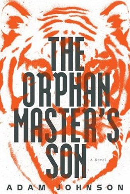 <i>The Orphan Masters Son</i> book by Adam Johnson