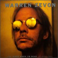 Warren Zevon - I%27ll Sleep When I%27m Dead (An Anthology)