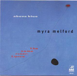 <i>Above Blue</i> 1999 studio album by Myra Melford and The Same River, Twice