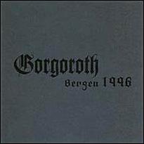 <i>Bergen 1996</i> 2007 live album by Gorgoroth
