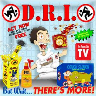 <i>But Wait...Theres More!</i> 2016 EP by D.R.I.