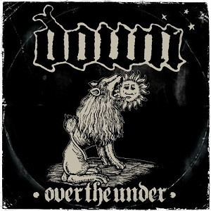 <i>Over the Under</i> 2007 studio album by Down