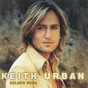 <i>Golden Road</i> (album) album by Keith Urban